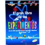 El Gran Libro De Los Experimentos