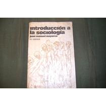 Introducción A La Sociología. Juan Manuel Mayorca.