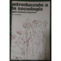 Libro Introducción A La Sociología,autor Juan Manuel Mayorca