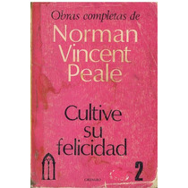 Libro, Cultive Su Felicidad De Norman Vicent Peale.
