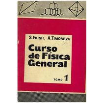 Libro, Curso De Física General Tomo 1 De S. Frish Y Timoreva