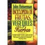 Libro, Enciclopedia De Frutas, Vegetales Y Hierbas Heinerman