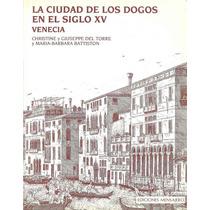 La Ciudad De Los Dogos En El Sigo Xv. Venecia.