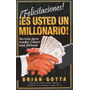 Libro, Felicitaciones! Es Usted Millonario! De Brian Gotta.
