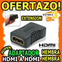 Wow Adaptador Hdmi Hembra / Hembra Extension Hdmi Lcd Led Tv