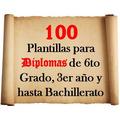 Plantillas Para Diplomas De 6to Grado, 3er Año Y Bachillerat