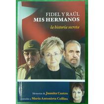 Fidel , Raul Y Mis Hnos. Por Juanita Castro