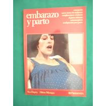 Sexualidad - Embarazo Y Parto - Yves Duprey Y Helene Montigu