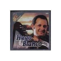2 Cds - Hugo Blanco - 40 Años 40 Éxitos