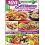 100 Recetas De Irresistibles Ensaladas. Pdf