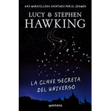 Libro, La Clave Secreta Del Universo Lucy & Stephen Hawking.