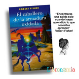 El Caballero De La Armadura Oxidada, Robert Fishe - Libro F.