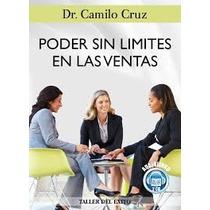 Poder Sin Límites En Las Ventas. Camilo Cruz. Audio Libro.