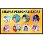 Chapas Personalizadas Ya.-.- Descuentos De Hasta 62% Mayor