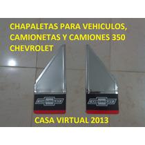 Chapaletas En Acero Camion Camioneta Vehiculo Chevrolet