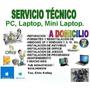 Servicio Tecnico A Computadoras A Domicilio Pc, Laptop, Mini