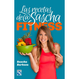 Las Recetas De Sascha Fitness El Libro Mas Vendido