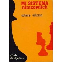 Ajedrez, Mi Sistema De Aaron Nimzowitch 8 Ed.