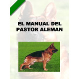 El Manual Del Pastor Alemán Y Adiestramiento Pdf 10 Libros +
