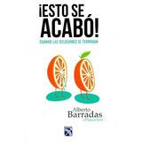 El Libro  Esto Se Acabó!, De Alberto Barradas