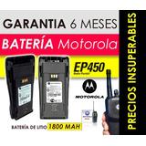 Batería Motorola Ep450 Li-ion/litio Nntn4497cr Super Precio!
