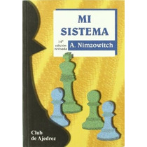 Ajedrez, Mi Sistema De Aaron Nimzowitch 14 Ed.