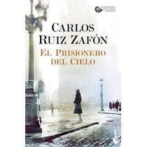 El Prisionero Del Cielo De Carlos Ruiz Zafón.