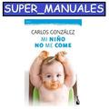 Mi Niño No Me Come - Ebook