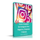 Curso Completo De Instagram Para Negocios, Empresas Y Marcas