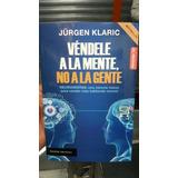 Vendele A La Mente,no A La Gente-jurguen Klaric Tiendfísica