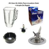 Kit Para Licuadora Oster Vaso De Vidrio Y Cuchilla + Regalo