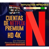 Cuente Neflix Premium | Ultra Hd 4k | Entrega Inmediata