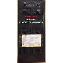 Bateria 4 D 1250 Amp 06 Meses De Garantia Nueva