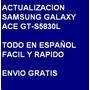Actualizacion Samsung Galaxy Ace Gt-s5830 Envio Gratis