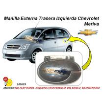 Manilla Externa Chevrolet Meriva Trasera Izquierda