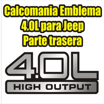 Calcomania Emblema Trasero 4.0l High Output Para Jeep