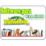 Software Gestión Completa De Ferreterías. ¡excelente!