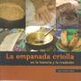 La Empanada Criolla En La Historia Y La Tradición