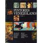 Vendo Dos Tomos De Pintores Venezolanos Edi Edime.