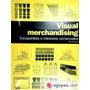 Visual Merchandising; Escaparates E Interiores Comerciales.