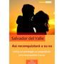 Recupere A Su Ex . Método Comprobado De Salvador Del Valle