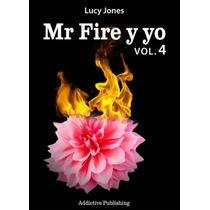 Mr Fire Yo Volumen 4, 5, 6 7 -libros Digitales Pdf Ó Epub
