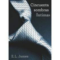 50 Sombras Intimas (4to Libro De 50 Sombras De Grey) Pdf
