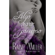 Algo Raro Y Precioso - 4to. Affair Balckstone- Libro Digital