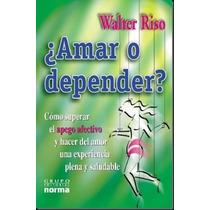 Amar O Depender Por Walter Riso