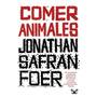 Comer Animales - Mitos Y Realidades Sobre Comer Animales