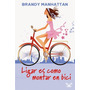 Ligar Es Como Montar En Bici - Novela Romántica - Ebook