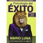Psicologia Del Exito De Mario Luna