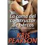 La Cama Del Constructor De Barcos - Libro Digital Pdf