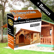 Kit Construye Cabañas Y Casas De Madera + Planos Y Proyectos